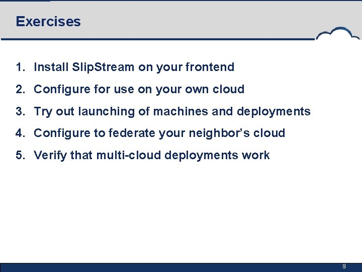 Exercises 1. Install Slip. Stream on your frontend 2. Configure for use on your