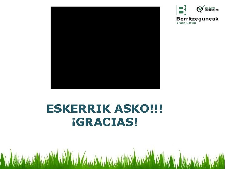 ESKERRIK ASKO!!! ¡GRACIAS!