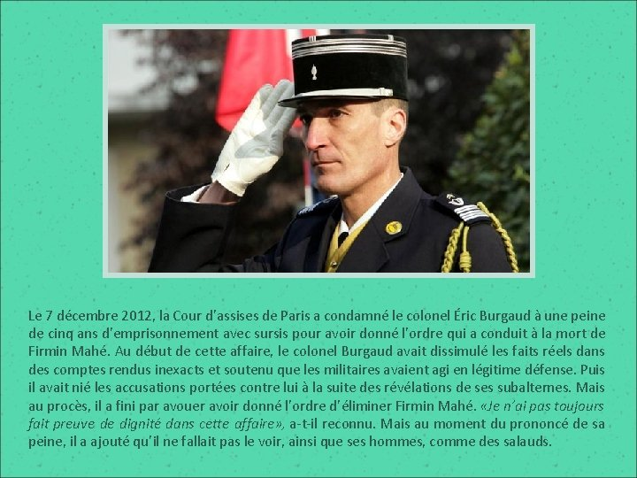 Le 7 décembre 2012, la Cour d'assises de Paris a condamné le colonel Éric