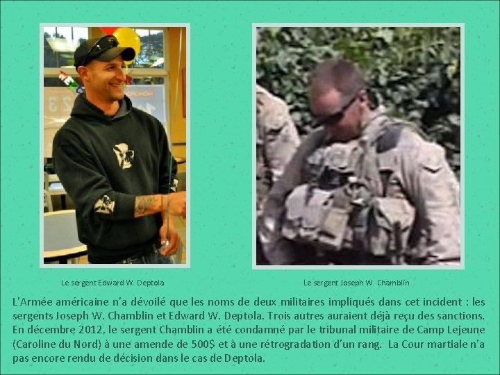 Le sergent Edward W. Deptola Le sergent Joseph W. Chamblin L'Armée américaine n'a dévoilé