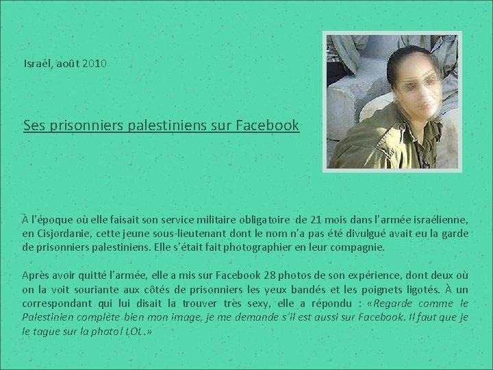 Israël, août 2010 Ses prisonniers palestiniens sur Facebook À l'époque où elle faisait son