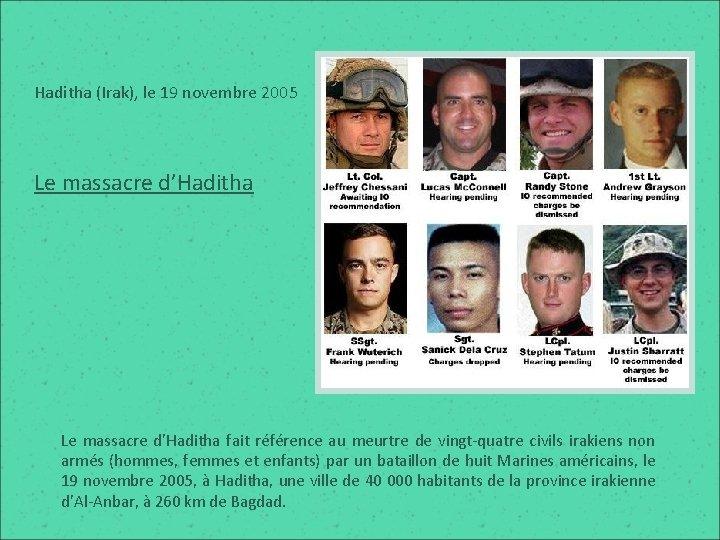 Haditha (Irak), le 19 novembre 2005 Le massacre d'Haditha Le massacre d'Haditha fait référence