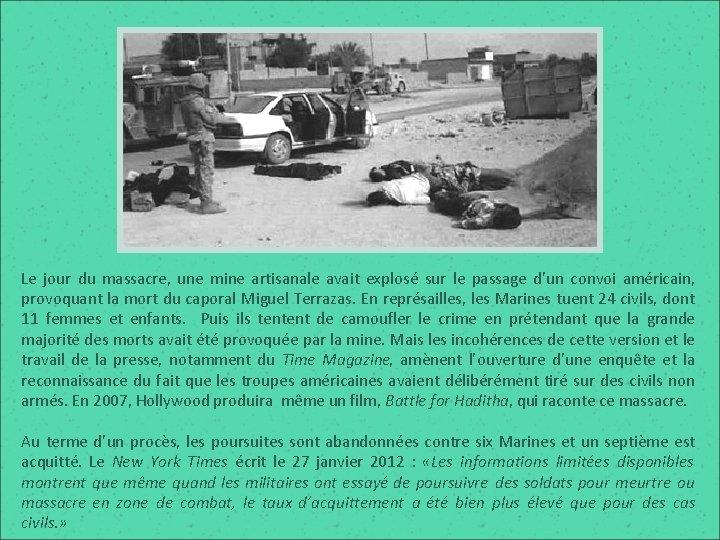 Le jour du massacre, une mine artisanale avait explosé sur le passage d'un convoi