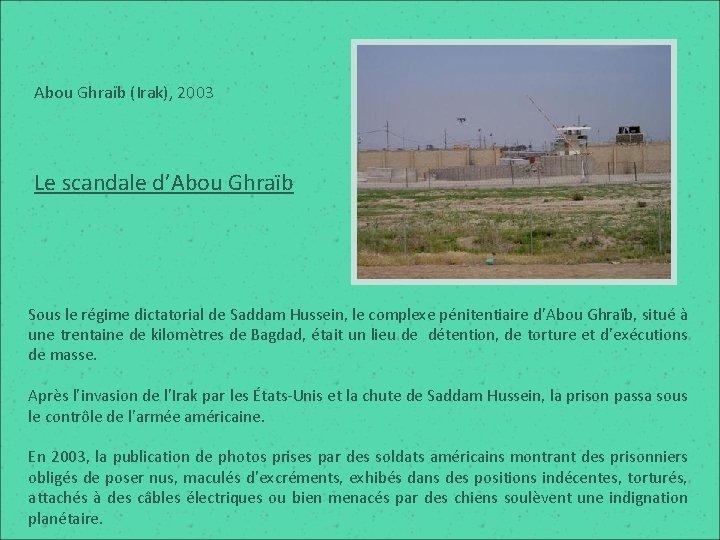 Abou Ghraïb (Irak), 2003 Le scandale d'Abou Ghraïb Sous le régime dictatorial de Saddam