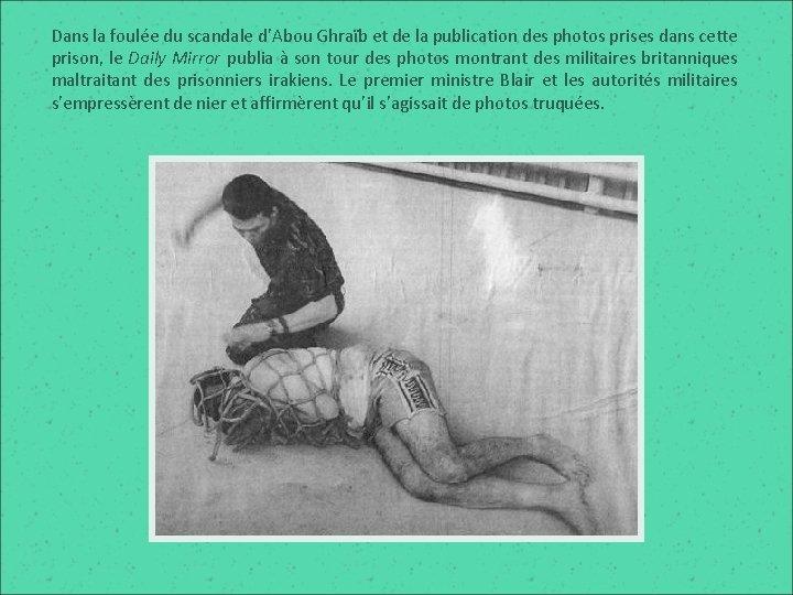 Dans la foulée du scandale d'Abou Ghraïb et de la publication des photos prises
