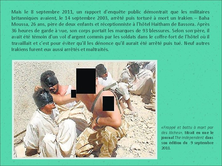 Mais le 8 septembre 2011, un rapport d'enquête public démontrait que les militaires britanniques