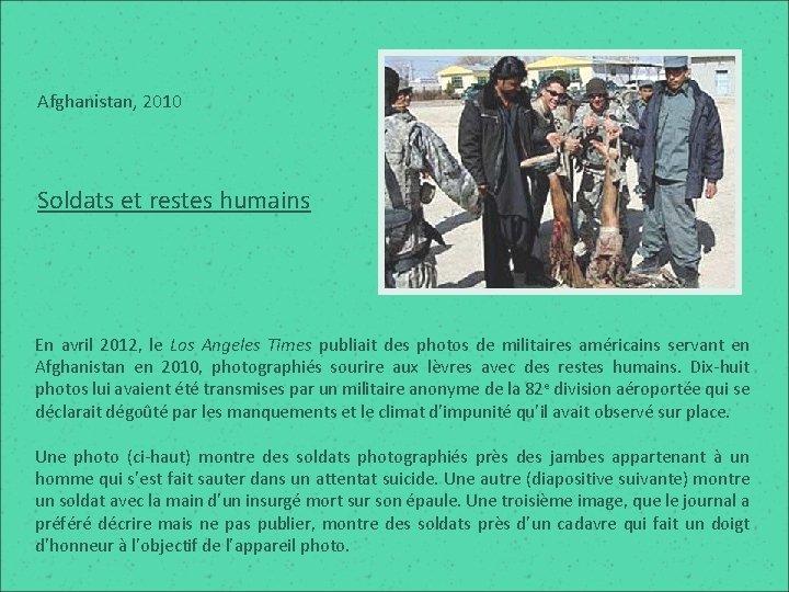 Afghanistan, 2010 Soldats et restes humains En avril 2012, le Los Angeles Times publiait