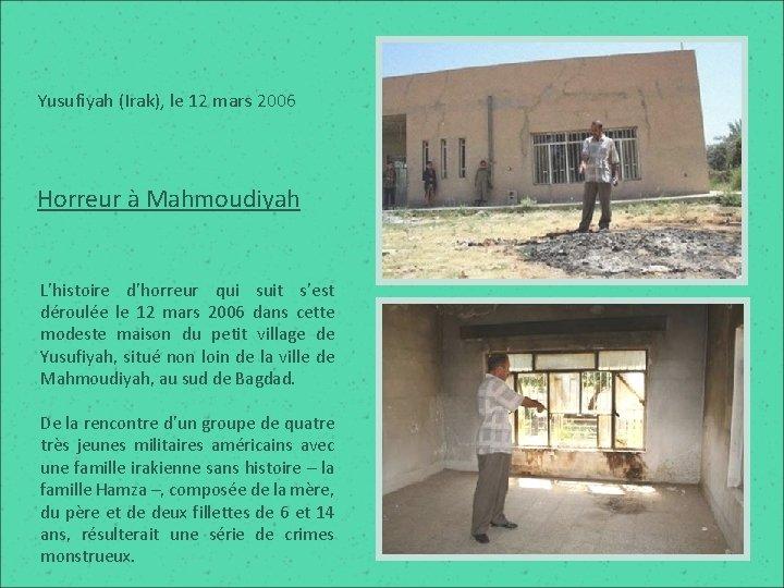 Yusufiyah (Irak), le 12 mars 2006 Horreur à Mahmoudiyah L'histoire d'horreur qui suit s'est