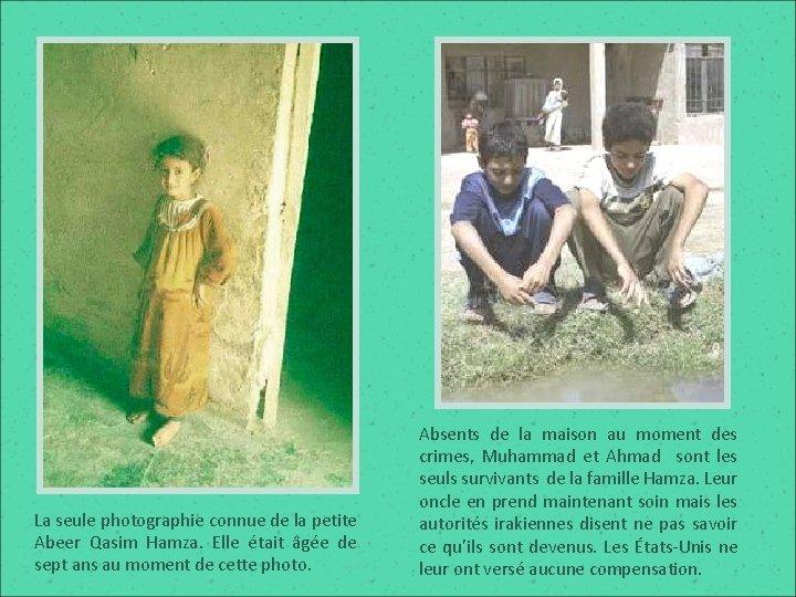 La seule photographie connue de la petite Abeer Qasim Hamza. Elle était âgée de