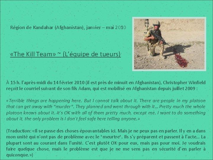 Région de Kandahar (Afghanistan), janvier – mai 2010 «The Kill Team» ~ (L'équipe de