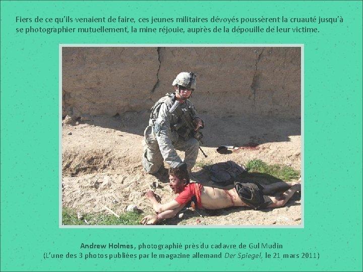 Fiers de ce qu'ils venaient de faire, ces jeunes militaires dévoyés poussèrent la cruauté