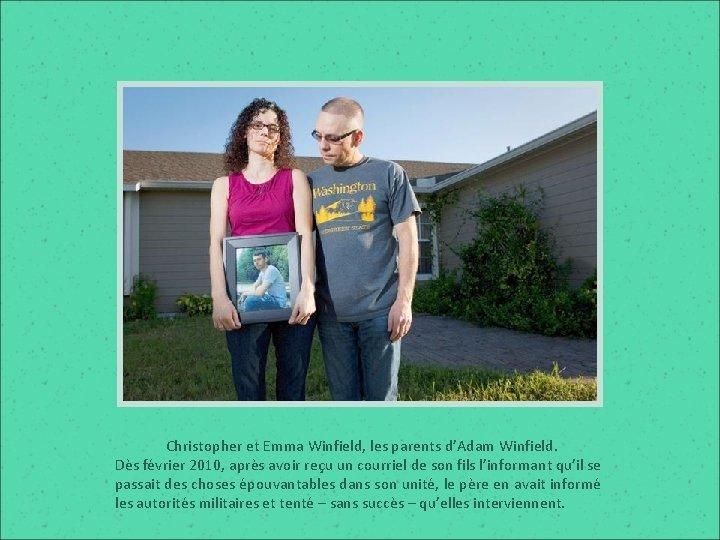 Christopher et Emma Winfield, les parents d'Adam Winfield. Dès février 2010, après avoir reçu