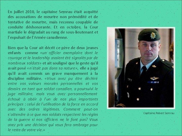 En juillet 2010, le capitaine Semrau était acquitté des accusations de meurtre non prémédité