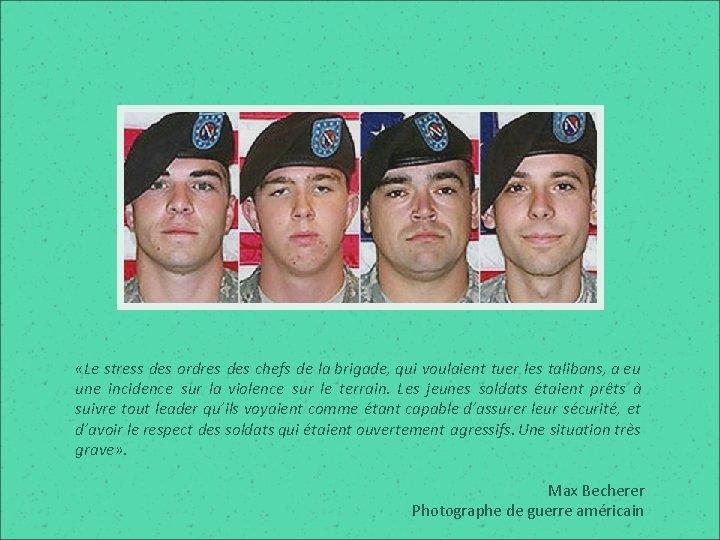 «Le stress des ordres des chefs de la brigade, qui voulaient tuer les