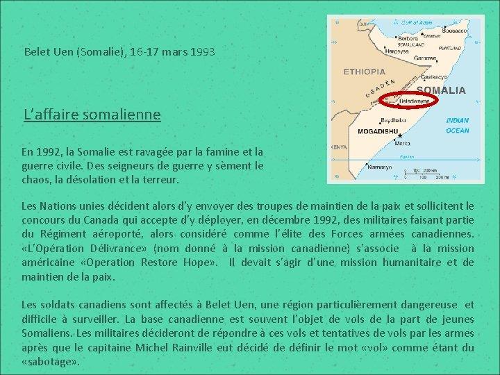 Belet Uen (Somalie), 16 -17 mars 1993 L'affaire somalienne En 1992, la Somalie est