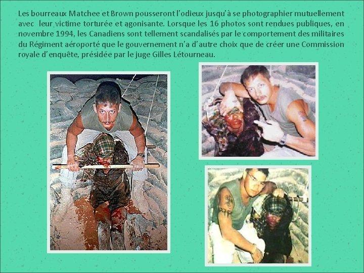 Les bourreaux Matchee et Brown pousseront l'odieux jusqu'à se photographier mutuellement avec leur victime