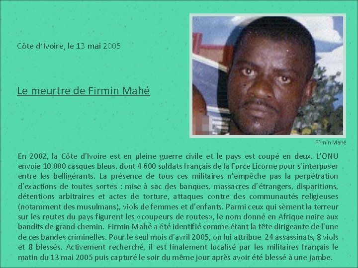 Côte d'Ivoire, le 13 mai 2005 Le meurtre de Firmin Mahé En 2002, la