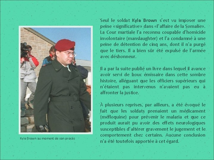 Seul le soldat Kyle Brown s'est vu imposer une peine «significative» dans «l'affaire de