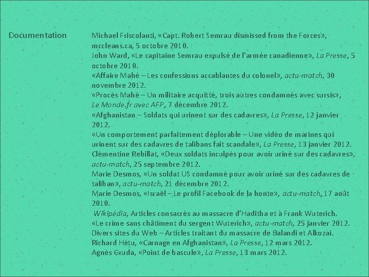 Documentation Michael Friscolanti, «Capt. Robert Semrau dismissed from the Forces» , mccleans. ca, 5