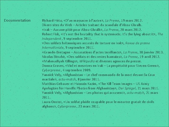 Documentation Richard Hétu, «D'un massacre à l'autre» , La Presse, 19 mars 2012. Divers