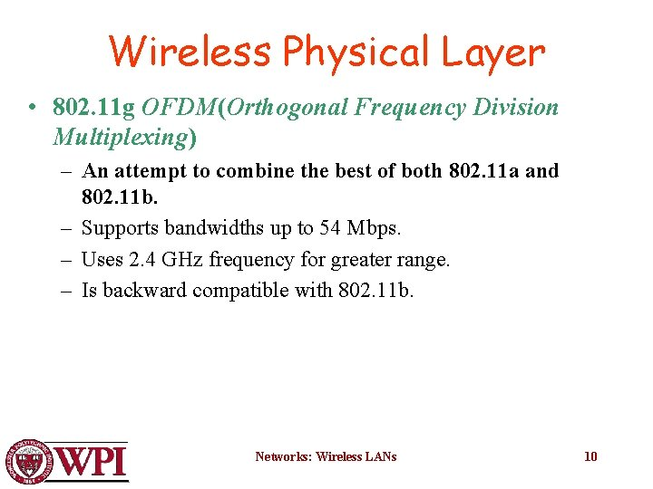 Wireless Physical Layer • 802. 11 g OFDM(Orthogonal Frequency Division Multiplexing) – An attempt