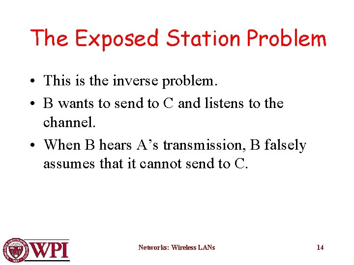 The Exposed Station Problem • This is the inverse problem. • B wants to