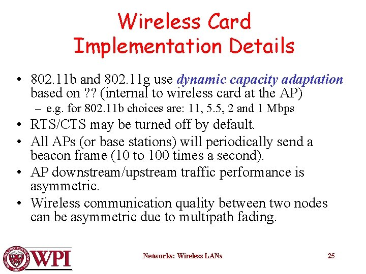 Wireless Card Implementation Details • 802. 11 b and 802. 11 g use dynamic