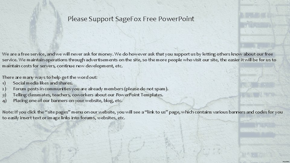 Please Support Sage. Fox Free Power. Point We are a free service, and we