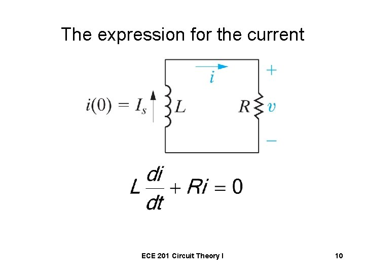 The expression for the current ECE 201 Circuit Theory I 10