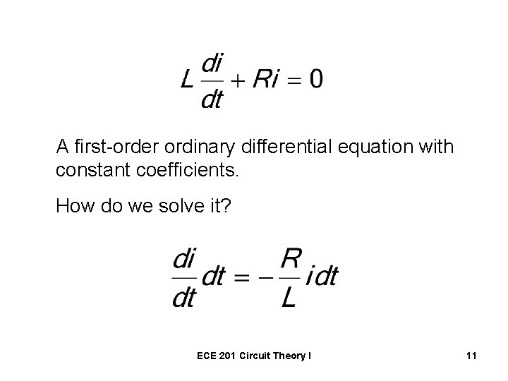 A first-order ordinary differential equation with constant coefficients. How do we solve it? ECE