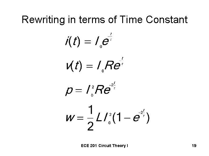 Rewriting in terms of Time Constant ECE 201 Circuit Theory I 19