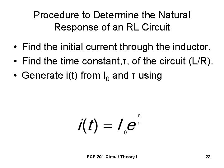 Procedure to Determine the Natural Response of an RL Circuit • Find the initial