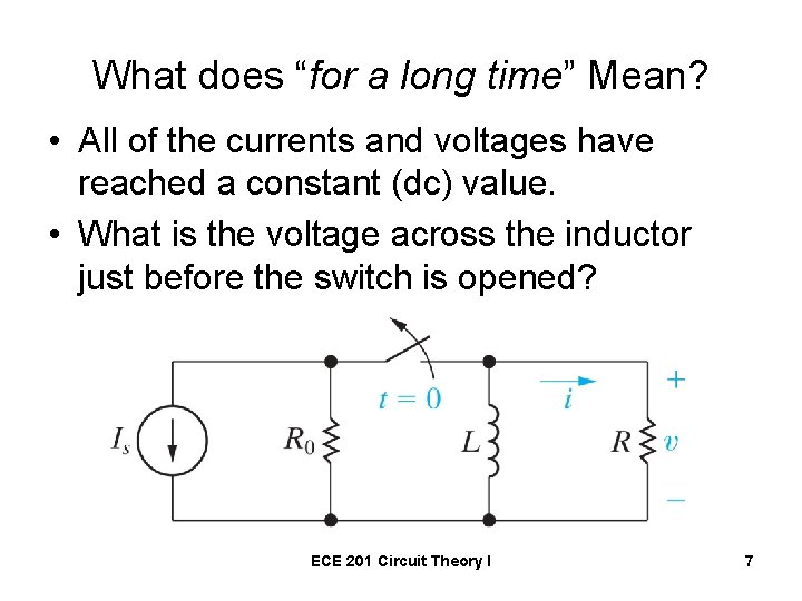 """What does """"for a long time"""" Mean? • All of the currents and voltages"""