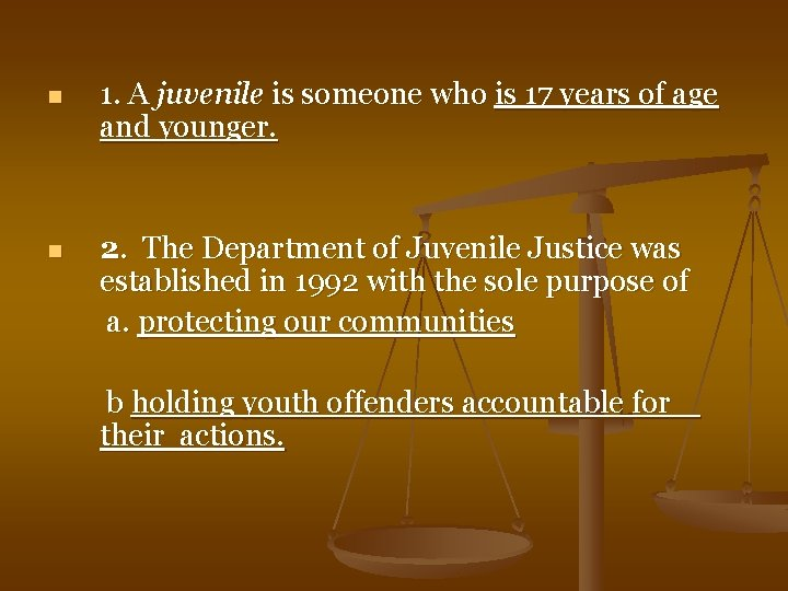 n 1. A juvenile is someone who is 17 years of age and younger.