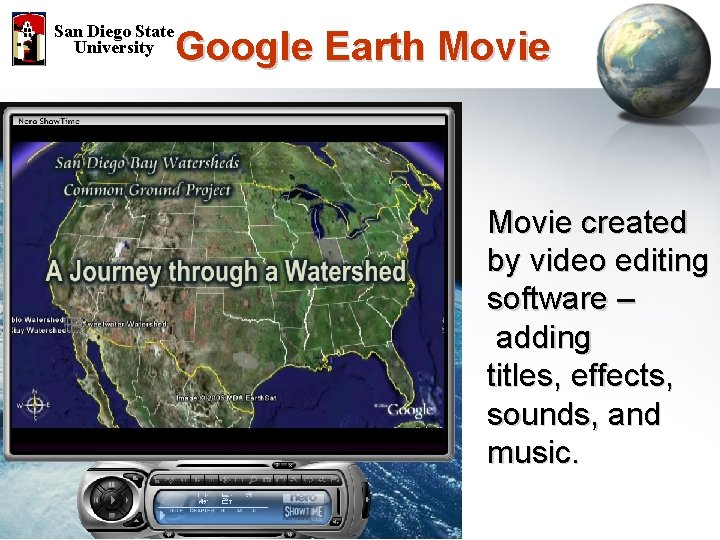 San Diego State University Google Earth Movie created by video editing software – adding