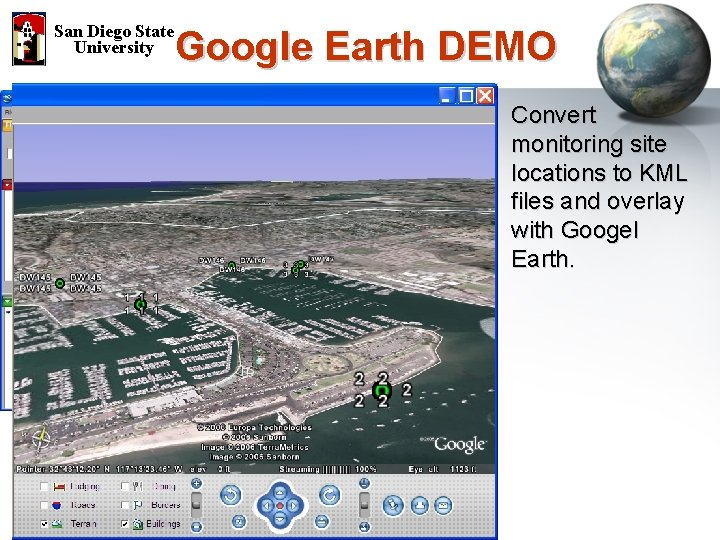 San Diego State University Google Earth DEMO Convert monitoring site locations to KML files