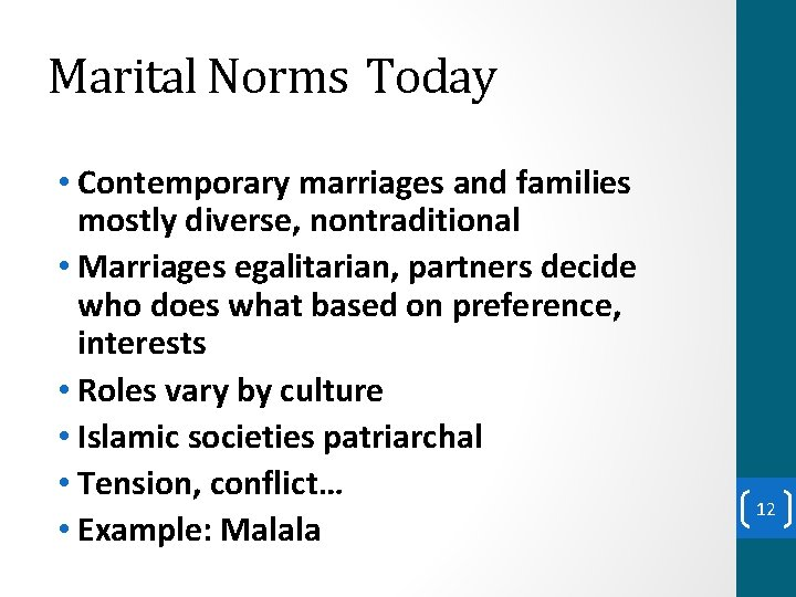 Marital Norms Today • Contemporary marriages and families mostly diverse, nontraditional • Marriages egalitarian,