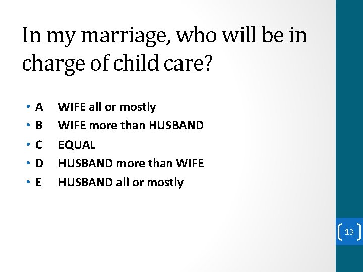 In my marriage, who will be in charge of child care? • • •