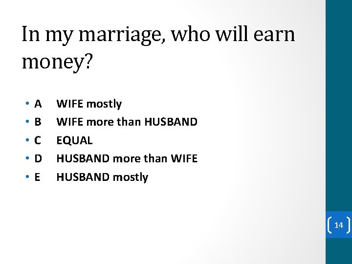 In my marriage, who will earn money? • • • A B C D