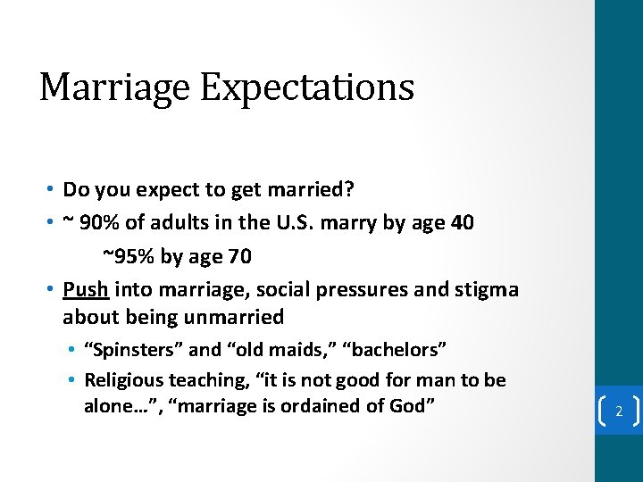 Marriage Expectations • Do you expect to get married? • ~ 90% of adults
