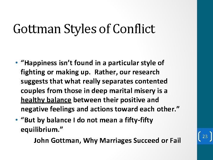 """Gottman Styles of Conflict • """"Happiness isn't found in a particular style of fighting"""