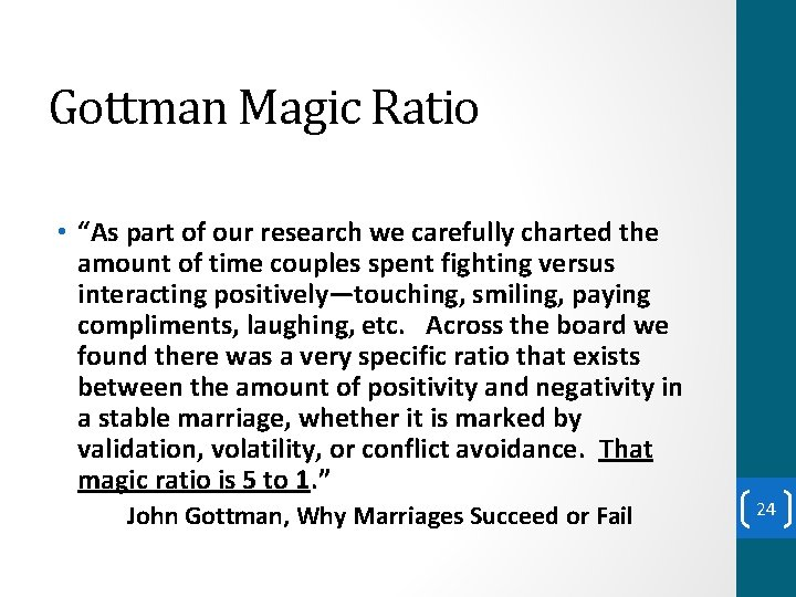 """Gottman Magic Ratio • """"As part of our research we carefully charted the amount"""