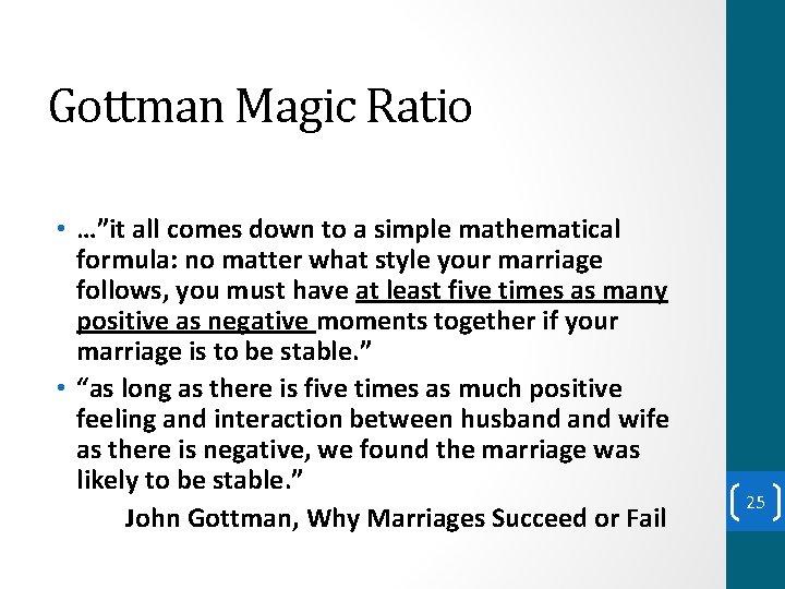 "Gottman Magic Ratio • …""it all comes down to a simple mathematical formula: no"