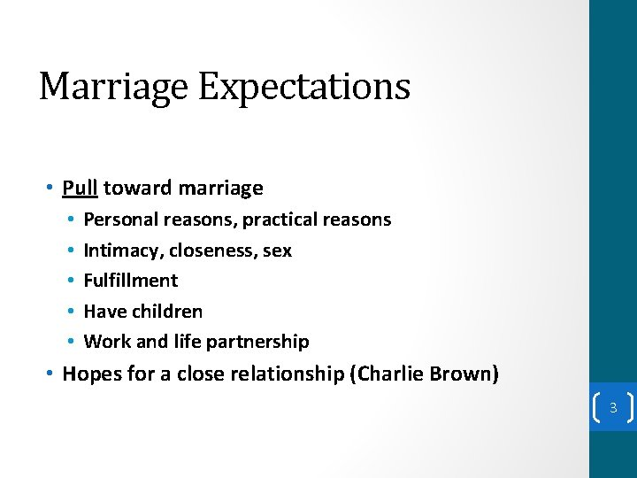 Marriage Expectations • Pull toward marriage • • • Personal reasons, practical reasons Intimacy,