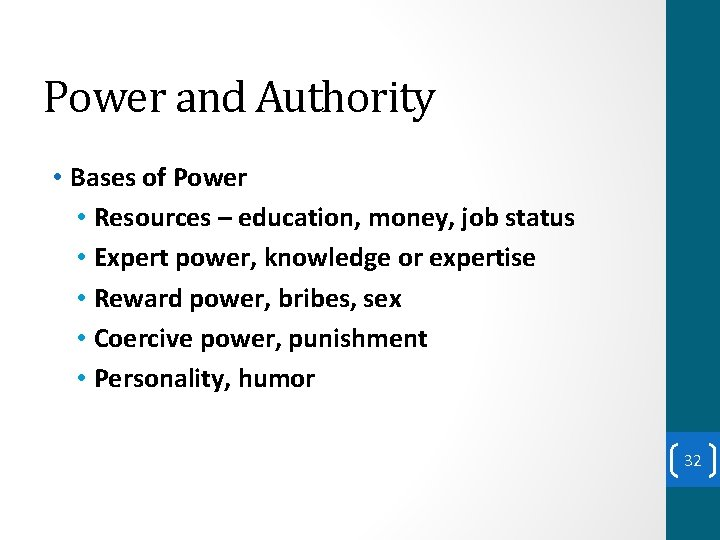 Power and Authority • Bases of Power • Resources – education, money, job status