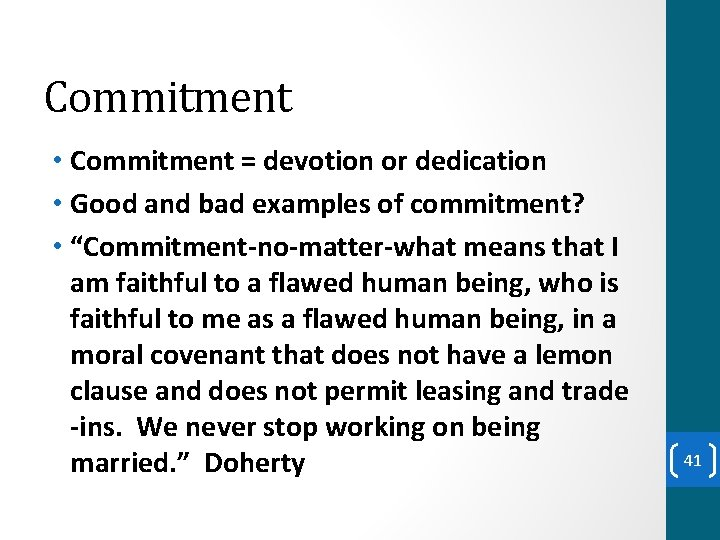 Commitment • Commitment = devotion or dedication • Good and bad examples of commitment?