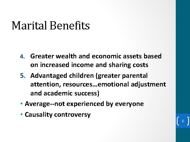 Marital Benefits 4. Greater wealth and economic assets based on increased income and sharing