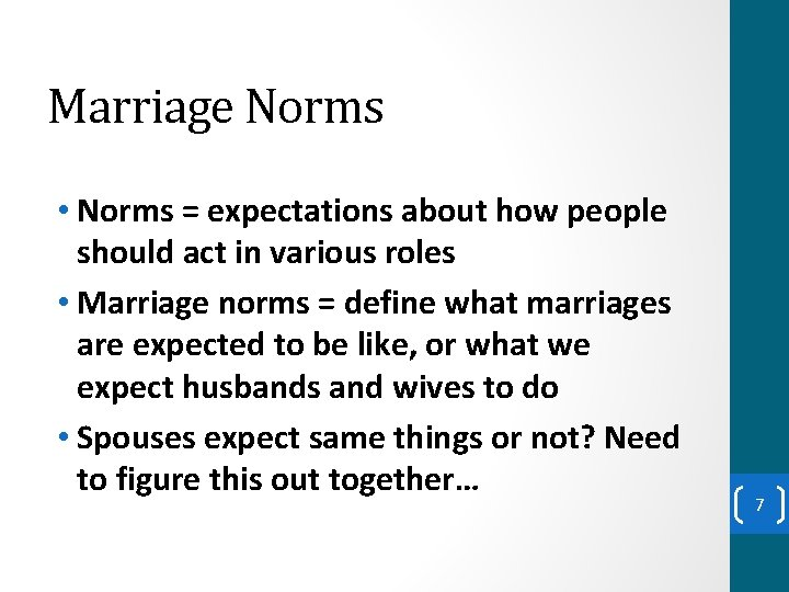 Marriage Norms • Norms = expectations about how people should act in various roles