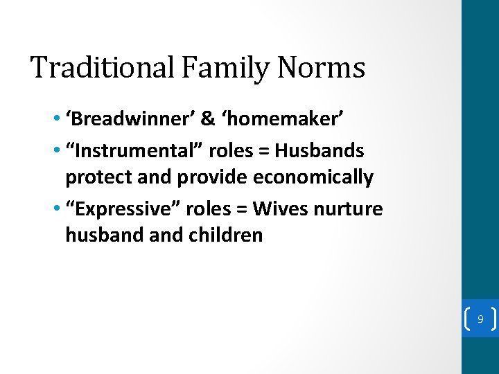 """Traditional Family Norms • 'Breadwinner' & 'homemaker' • """"Instrumental"""" roles = Husbands protect and"""
