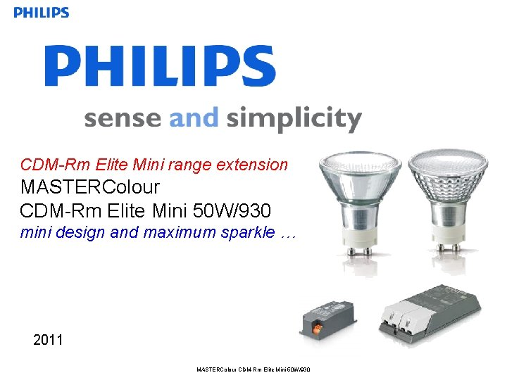 CDM-Rm Elite Mini range extension MASTERColour CDM-Rm Elite Mini 50 W/930 mini design and